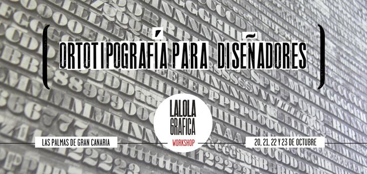 Cartel anunciador del workshop impartido por Lalolagráfica en Las Palmas de Gran Canaria